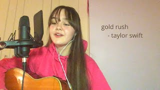 gold rush - taylor swift cover