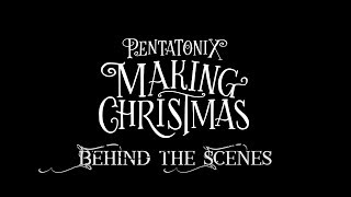 [BEHIND THE SCENES] Making Christmas - Pentatonix
