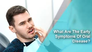 What Are The Early Symptoms Of Oral Disease? – Dr. Raghavendra