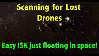 Hunting for Lost Drones - Easy ISK! - EVE Online