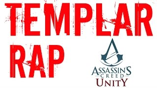 TEMPLAR RAP - Assassin's Creed Unity - Sophie Proud