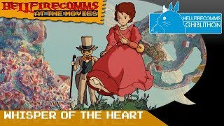 The HellfireComms Ghiblithon [#10: Whisper of the Heart] (AUDIO COMMENTARY)