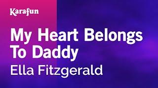 Karaoke My Heart Belongs To Daddy - Ella Fitzgerald *