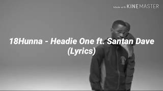 Headie One Ft. Dave   18 Hunna (LyricsLyric Video)