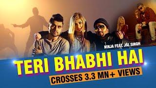 Teri Bhabhi Hai ft Jsl Singh  Ninja