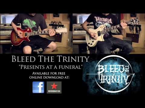 Bleed the Trinity - Presents at a Funeral Guitar V