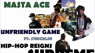Masta Ace - Unfriendly Game ft. Stricklin