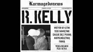 TEDE  SIR MICH – R. KELLY (FEAT. SETKA) / KARMAGEDON