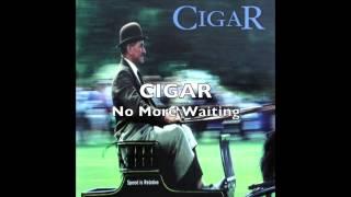 CIGAR - No More Waiting