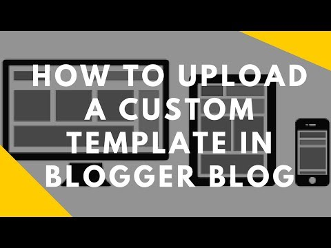 How To Upload A Custom Template In Blogger Blog