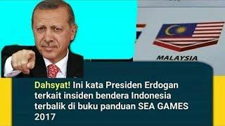 Inilah pesan Erdogan kepada Indonesia dan Malaysia insiden bendera terbalik SEA Games 2017
