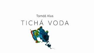 Tomáš Klus - Tichá voda (oficiální lyric video)