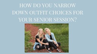 How to pick out outfits for your Senior Portrait Session?