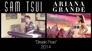 Break Free - Sam Tsui & Ariana Grande (side by side)