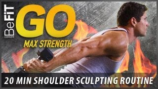 BeFiT GO | Max Strength- 20 Minute Shoulder Sculpting Exercise Routine by BeFiT