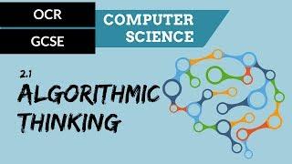 OCR GCSE 2.1 Algorithmic thinking