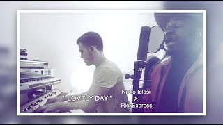 """Lovely Day"" by Bill Withers - Cover by Nikko Ielasi & RickExpress"