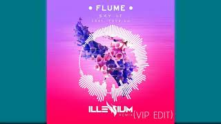 Flume - Say It (Illenium VIP EDIT)