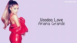 Ariana Grande - Voodoo Love (lyrics)