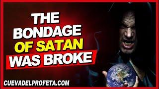 The bondage of Satan was broke