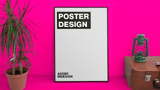 Adobe Indesign: How To Design A Modern Poster | Start To Finish 🖼
