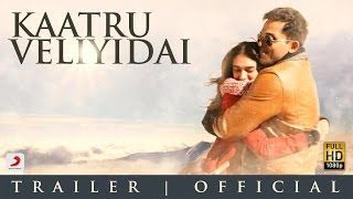 Official Second Trailer of Kaatru Veliyidai