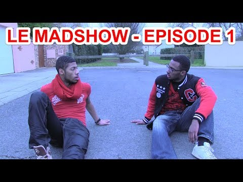 The MadShow - Episode 1 : La Folie Commence