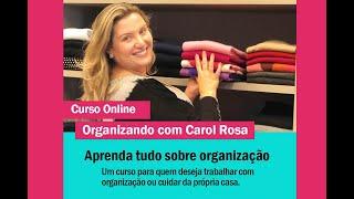 Inscrições abertas - Curso Online Organizando com Carol Rosa