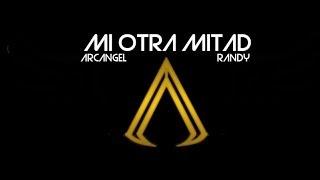 Mi Otra Mitad - Arcangel Y Randy