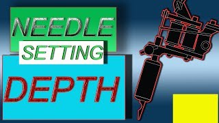 Setting Needle Depth