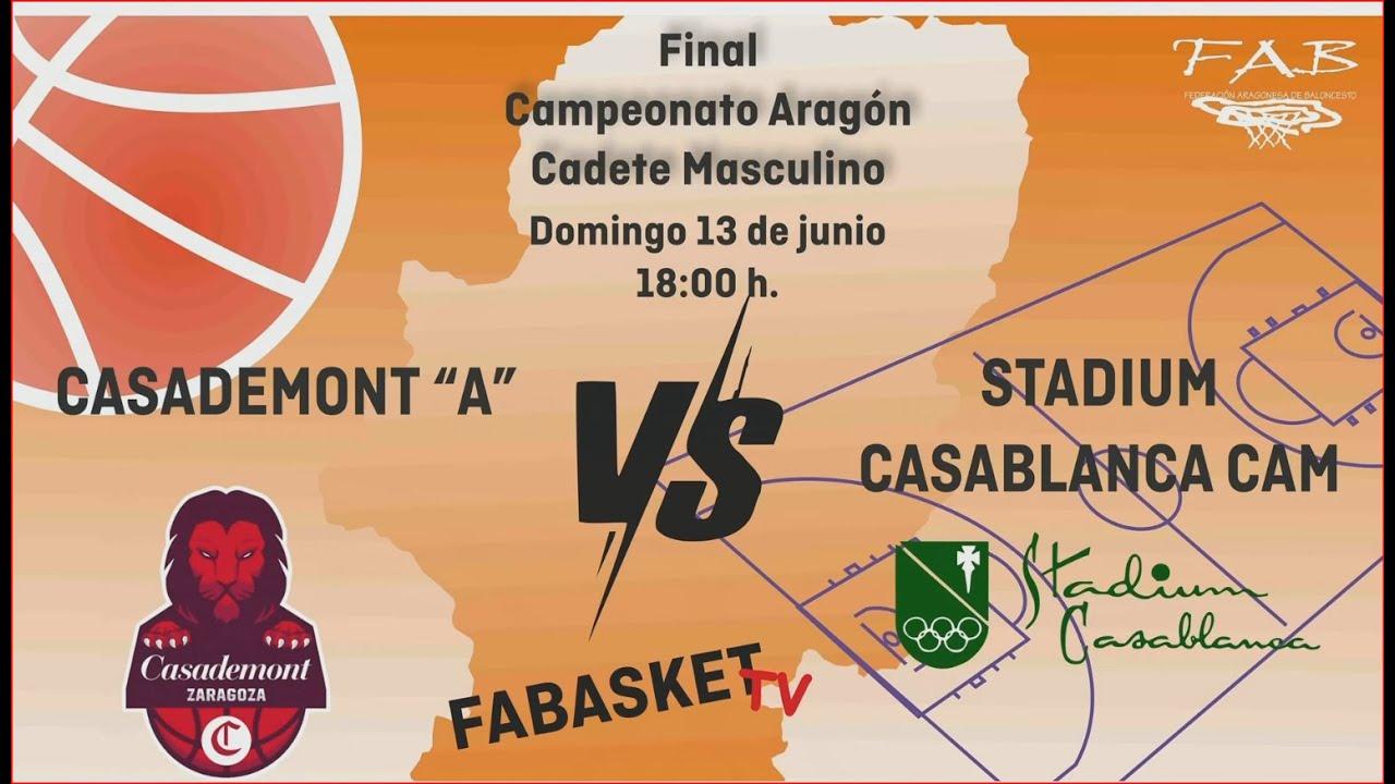 F4Cadete Masc. Aragón CASADEMONT BASKET ZARAGOZA vs STADIUM CASABLANCA. Final Liga U16M Aragón 2021
