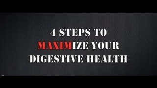 4 Steps to MAXIMize Digestive Health