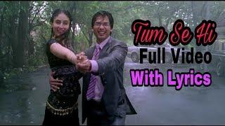 Tum Se Hi Full Video Song Lyrics | Jab We Met | Shahid