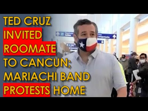 Ted Cruz House PROTESTED by Mariachi Band; he Invited ROOMATE on Cancun Trip