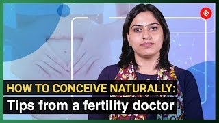 How to conceive naturally: Tips from a fertility doctor