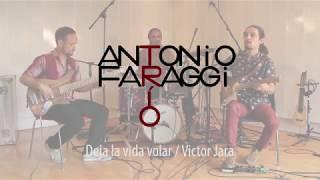 Deja la Vida Volar (Victor Jara) Antonio Faraggi Trío