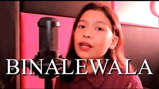 Binalewala (Cover by Lyca Gairanod)