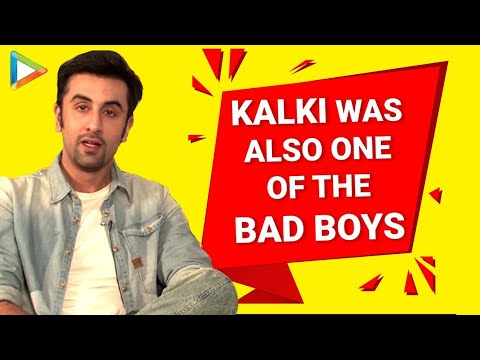 Kalki Was Also One Of The Bad Boys - Ranbir Kapoor (видео)