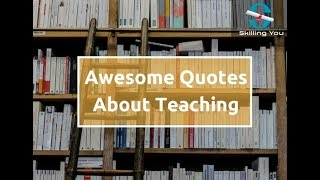 Inspirational Quotes About Teaching And Learning