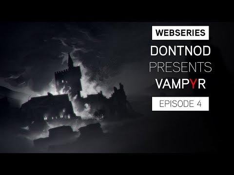 Web-série Épisode 4 : Des histoires dans l'obscurité et date de sortie de Vampyr