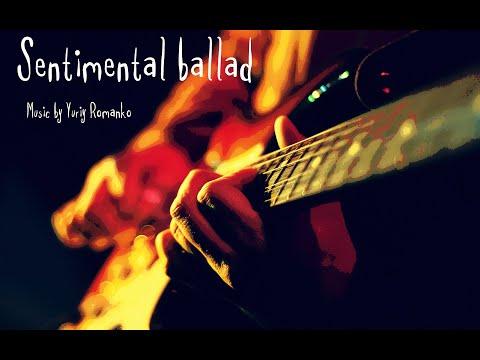 Yuriy Romanko - Sentimental Ballad