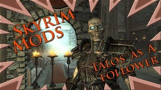 MOD : Skyrim - Talos As A Follower