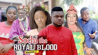 SOCHI THE ROYAL BLOOD 5 - 2018 LATEST NIGERIAN NOLLYWOOD MOVIES || TRENDING NOLLYWOOD MOVIES