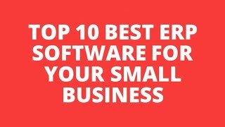 Top 10 ERP Software For Your Small Business