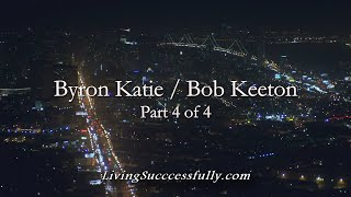 Four Questions and a Turn-Around: Byron Katie - 4 of 4