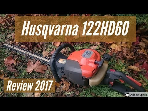 Husqvarna 122HD60 Hedge Trimmer Review 2017