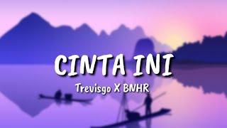 Download lagu Cinta Ini Trevisgo X Bnhr Mp3