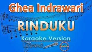 Ghea Indrawari   Rinduku (Karaoke)   GMusic