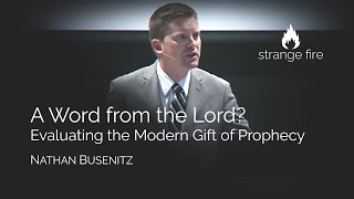 A Word from the Lord? Evaluating the Modern Gift of Prophecy (Nathan