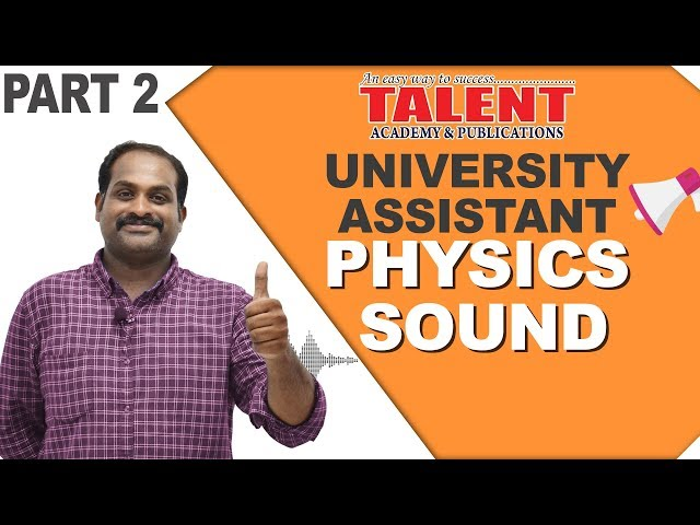 PHYSICS | SOUND - 2 | KERALA PSC | University Assistant | TALENT ACADEMY